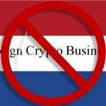 Netherlands cryptocurrency legislation could ban foreign crypto businesses