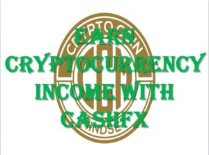 Earn Cryptocurrency Income With CashFX
