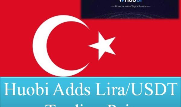 Huobi adds Lira USDT trading pair