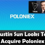 Justin Sun Looks To Acquire Poloniex