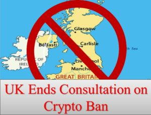 UK ends consultation on crypto ban