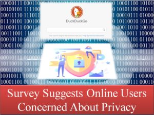 survey suggests online users concerned about privacy