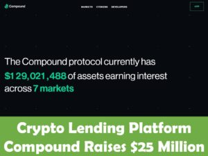 Crypto Lending Platform Compound Raises $25 Million