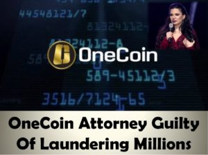 OneCoin Attorney Guilty Laundering Millions