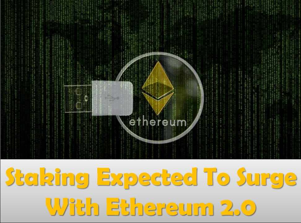 Staking Expected To Surge With Ethereum 2.0