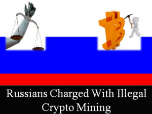 Two Russians charged with illegal cryptocurrency mining