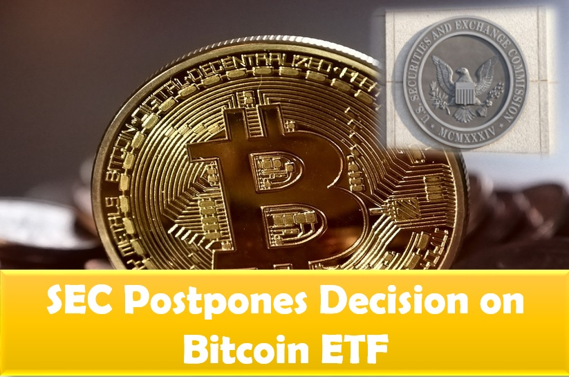 The US SEC postpones Bitcoin ETF