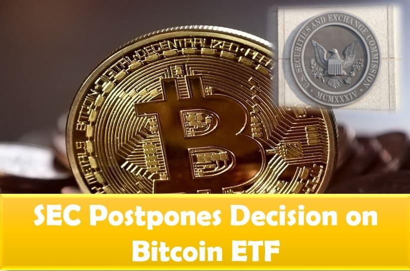 The US SEC postpones Bitcoin ETF