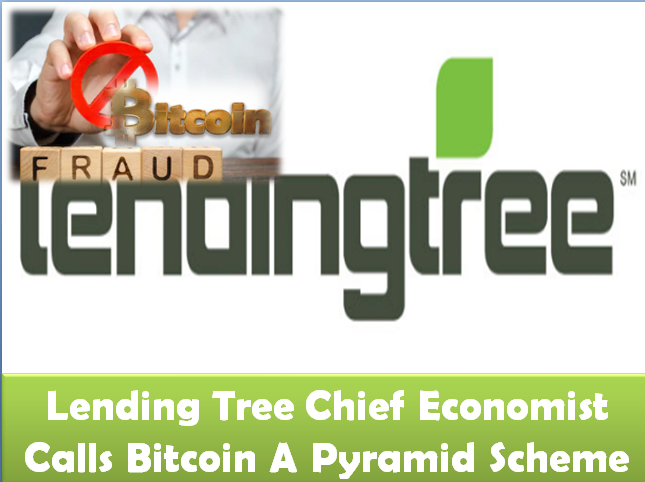 Lending Tree Chief Economist Called Bitcoin a Pyramid Scheme