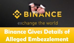 Binance gives details of alleged embezzlement