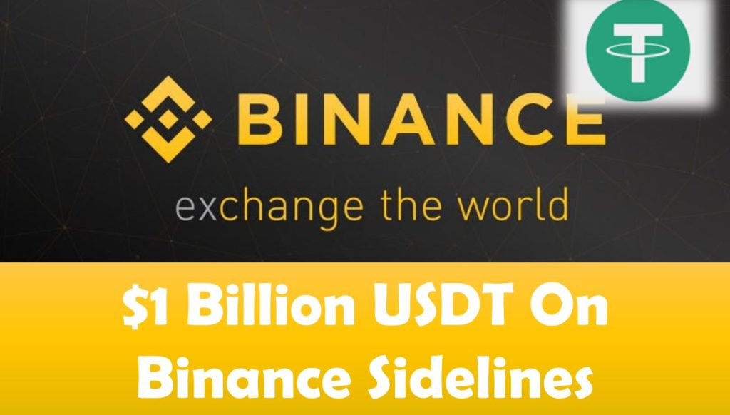$1 Billion Tether (USDT sitting on the Binanace sidelines