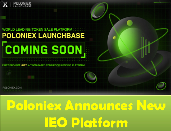 Poloniex Cryptocurrency Exchanges announces new Initial Exchange Offering (IEO) platform, LaunchBase
