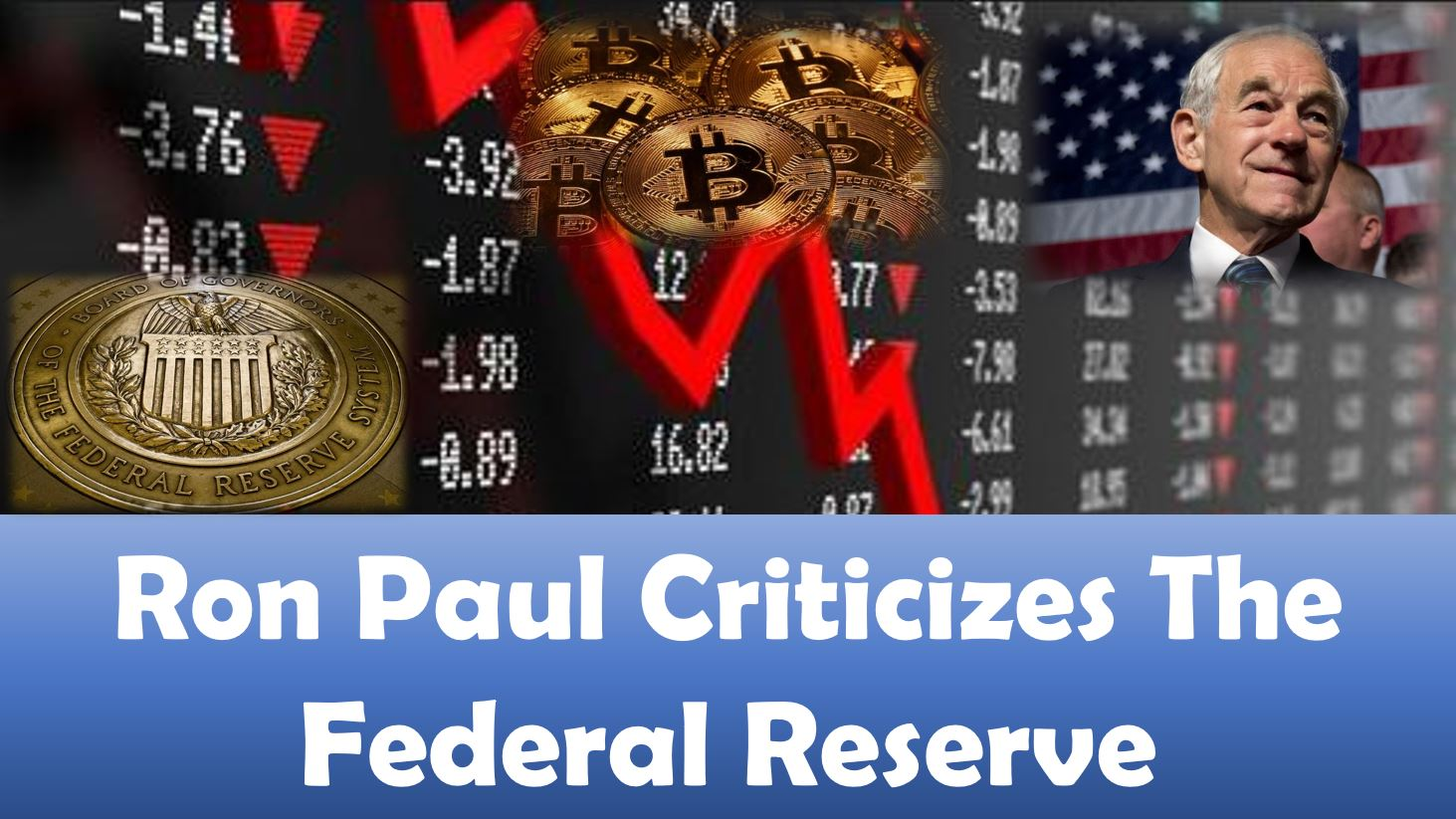 Ron Paul criticizes the Federal Reserve