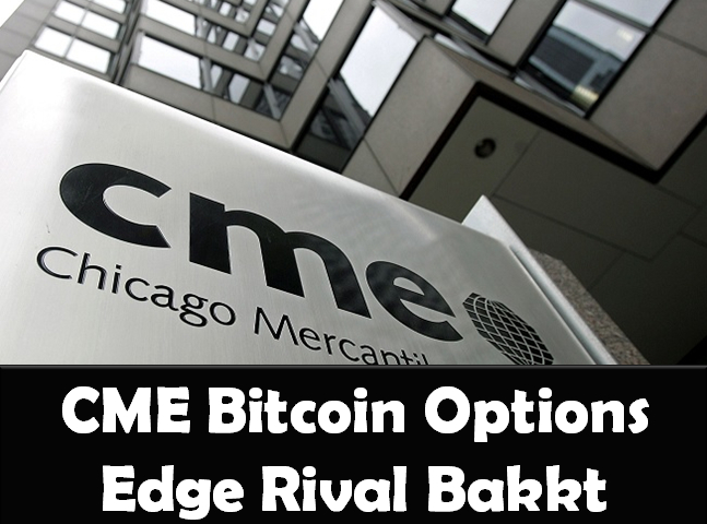 CME Bitcoin Options Edge Rival Bakkt