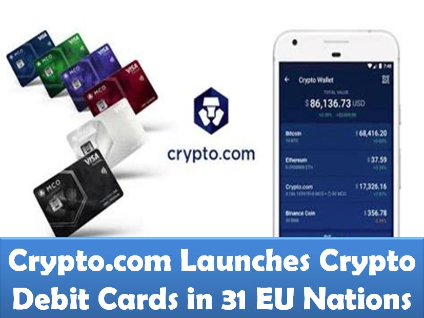 Crypto.com Launches Crypto Debit Cards in 31 EU Nations