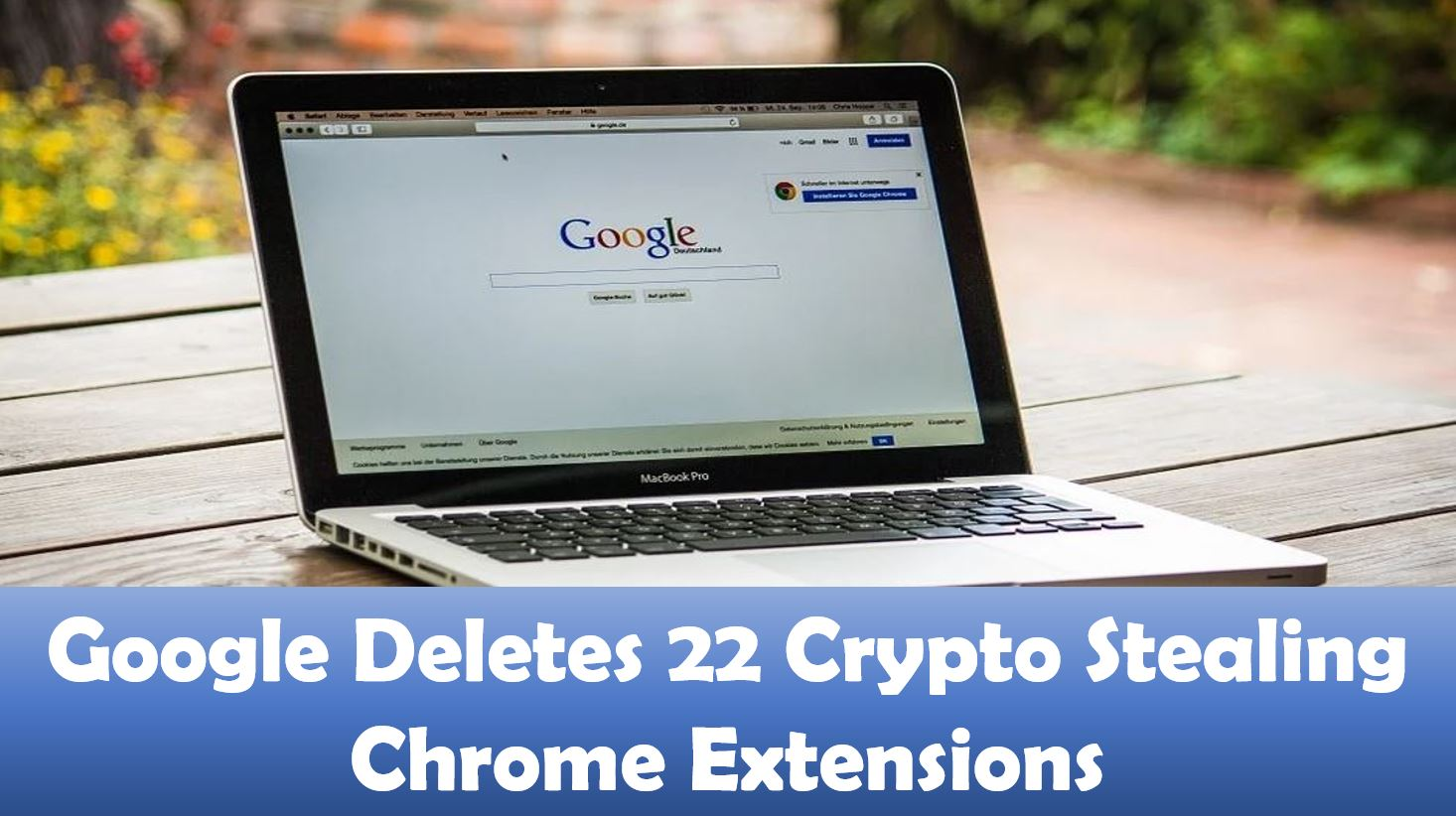 Google Deletes 22 Crypto Stealing Chrome Extensions