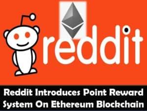 Reddit Introduces Point Reward System On Ethereum Blockchain