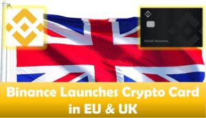 Binance Launches Crypto Card in EU & UK