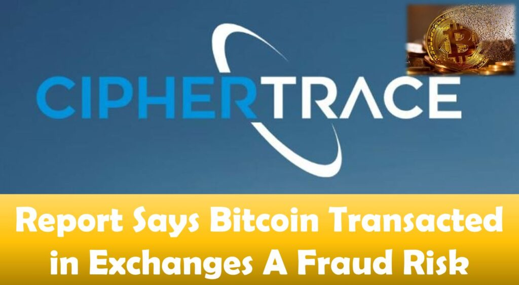 Report Says Bitcoin Transacted in Exchanges A Fraud Risk