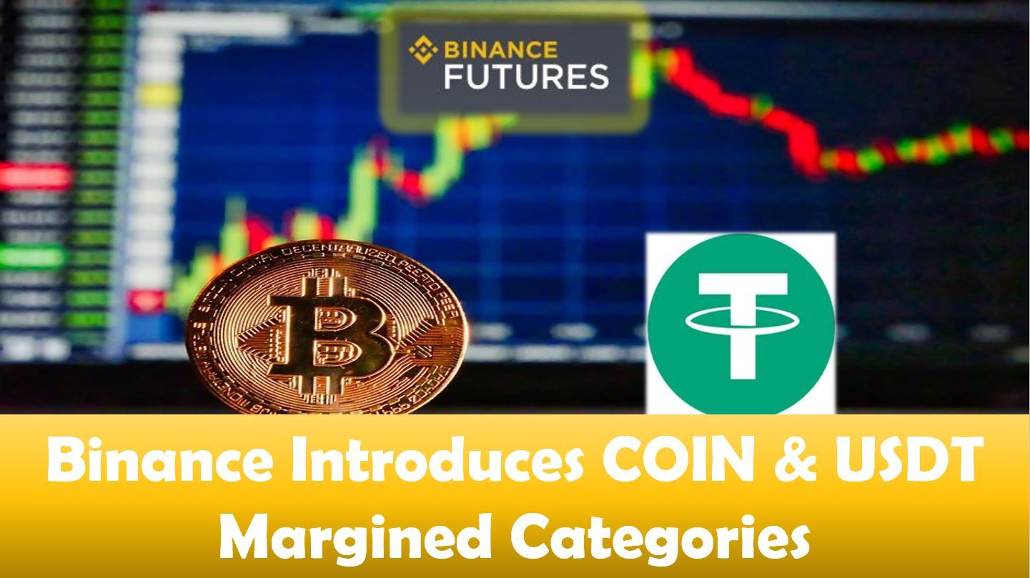 Binance Introduces COIN & USDT Margined Categories