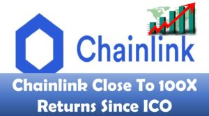 Chainlink Close To 100X Returns Since ICO
