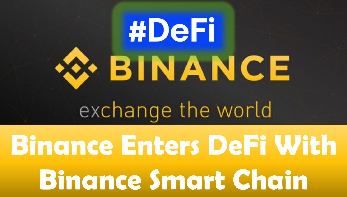 Binance Enters DeFi With Binance Smart Chain