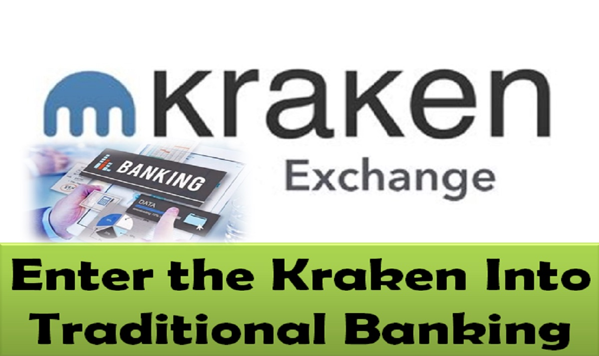 Enter the Kraken Into Traditional Banking