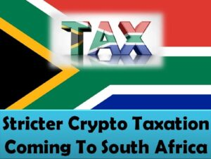 Stricter Crypto Taxation Coming To South Africa