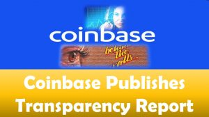 Coinbase Publishes Transparency Report