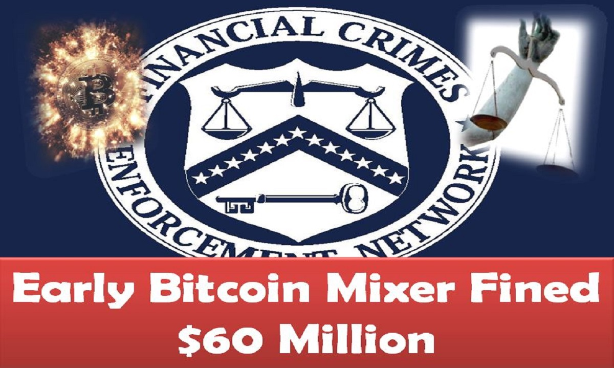Early Bitcoin Mixer Fined $60 Million