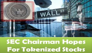 SEC Chairman Hopes For Tokenized Stocks