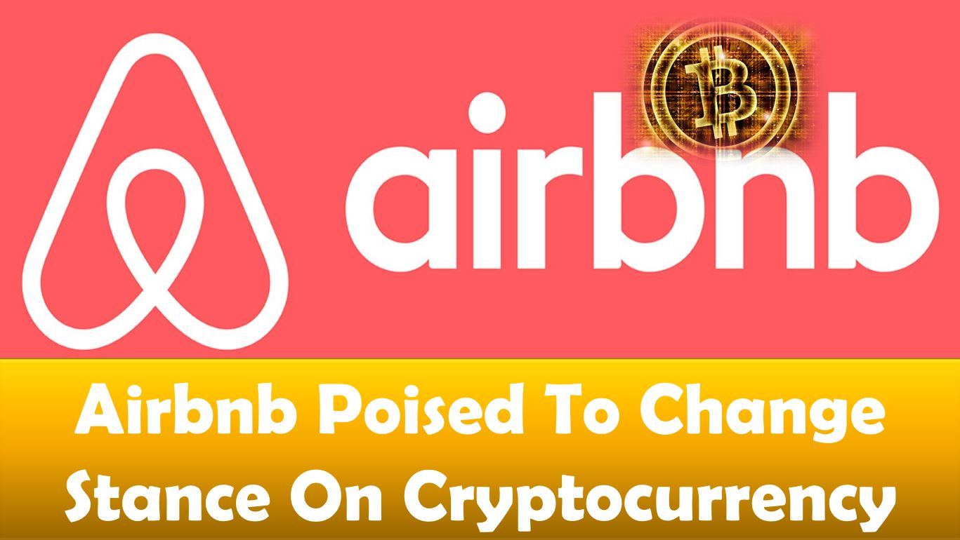 Airbnb Poised To Change Stance On Cryptocurrency