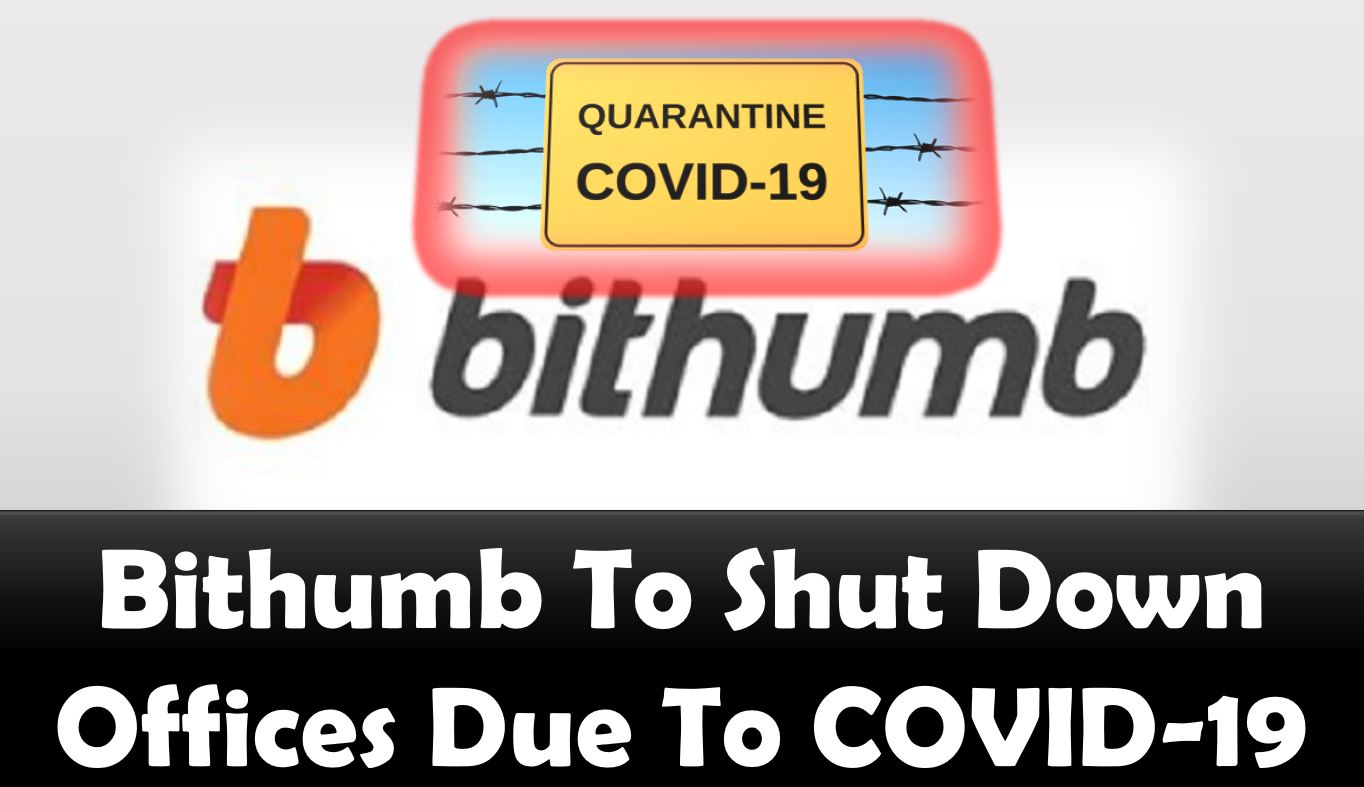 Bithumb To Shut Down Offices Due To COVID-19