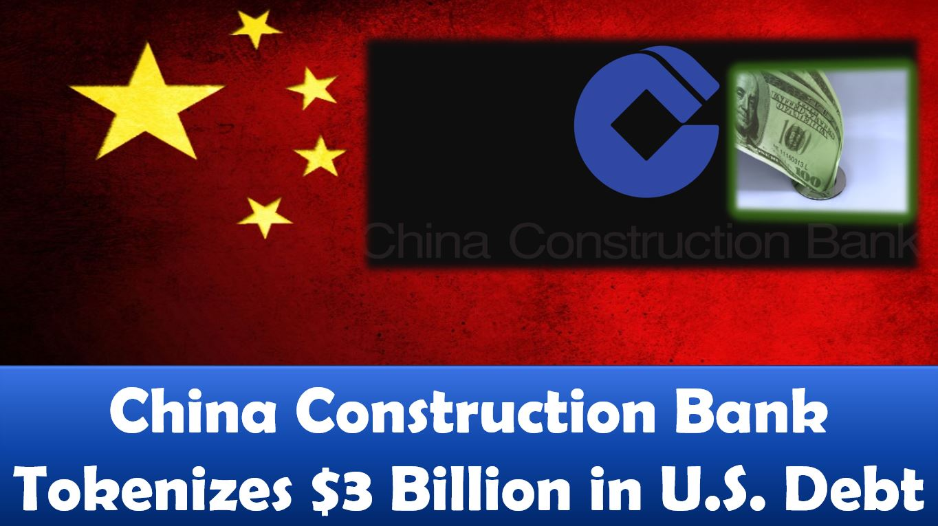 China Construction Bank Tokenizes $3 Billion in US Debt