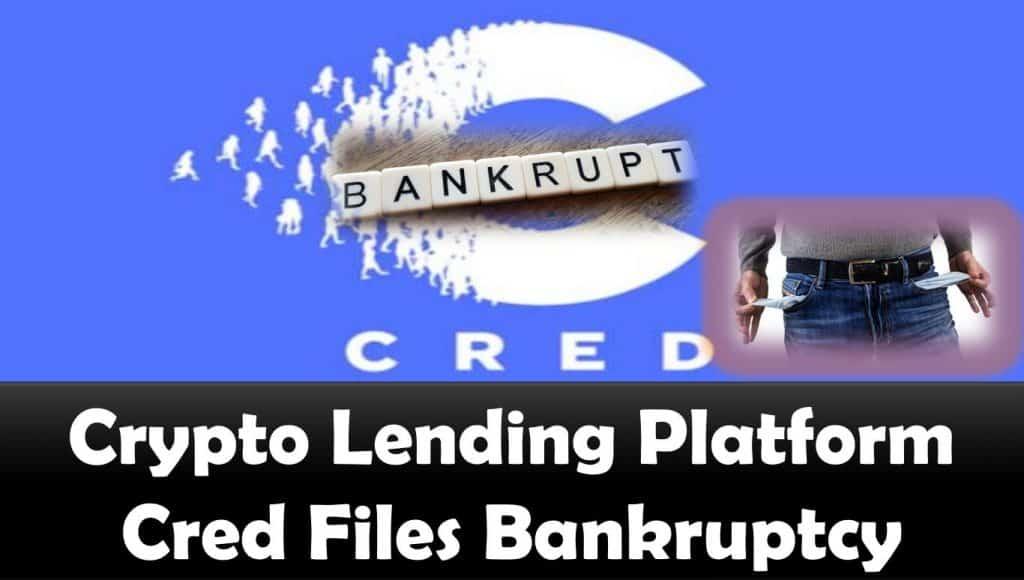 Crypto Lending Platform Cred Files Bankruptcy