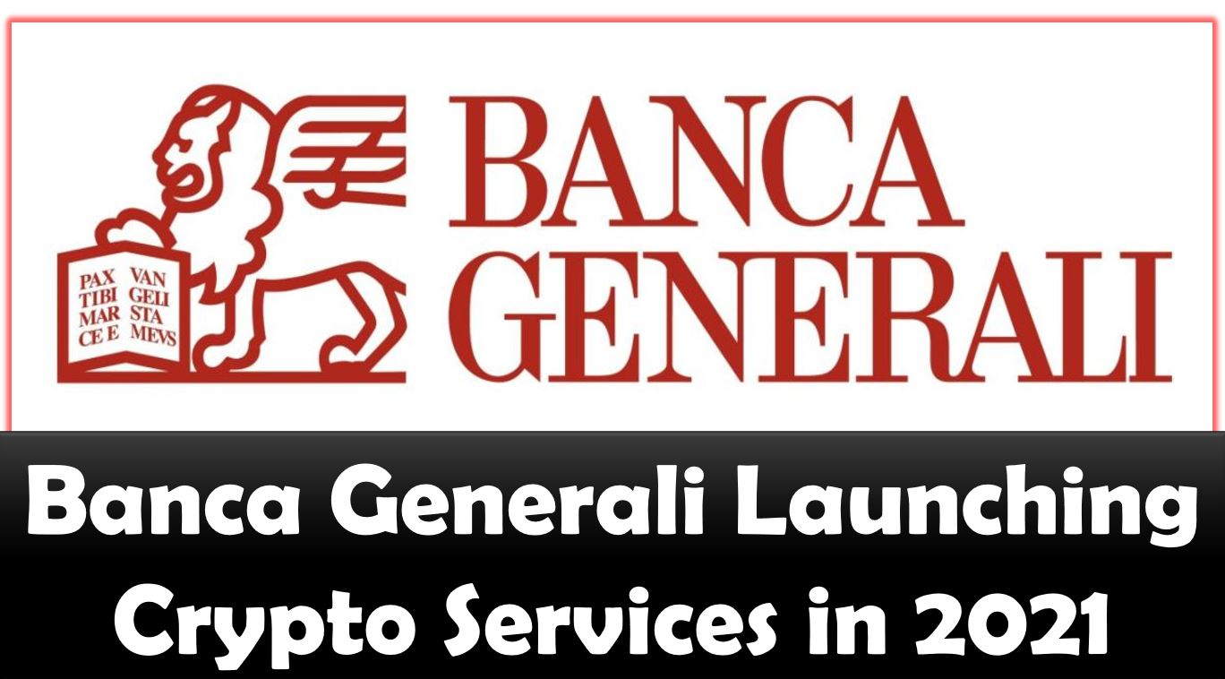 Banca Generali Launching Crypto Services in 2021
