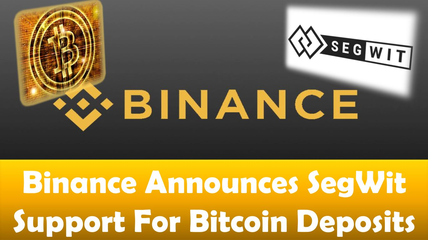 Binance Announces SegWit Support For Bitcoin Deposits