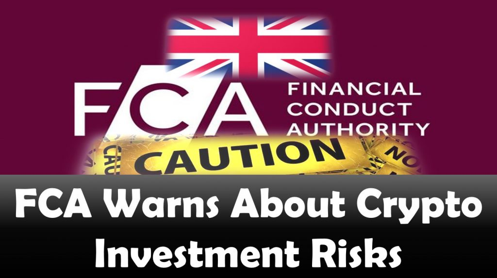 FCA Warns About Crypto Investment Risks