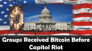 Groups Received Bitcoin Before Capitol Riot