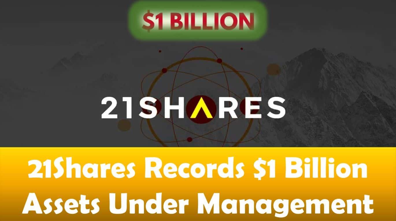 21Shares Records $1 Billion AUM
