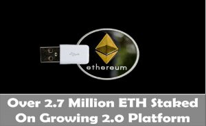 Over 2.7 Million ETH Staked On Growing 2.0 Platform