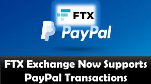 FTX Exchange Now Supports PayPal Transactions