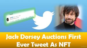 Jack Dorsey Auctions First Ever Tweet As NFT