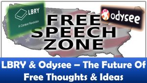 LBRY & Odysee – The Future Of Free Thoughts & Ideas