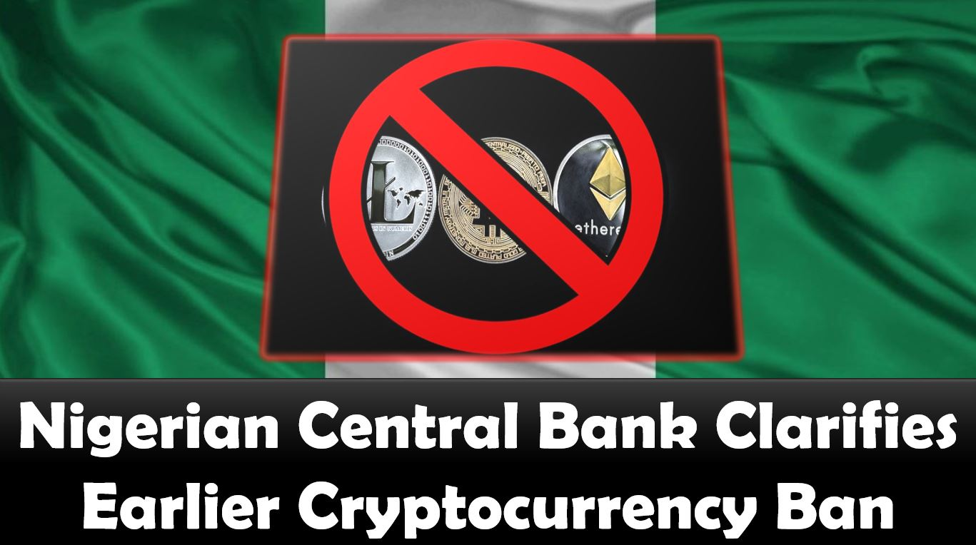 Nigerian Central Bank Clarifies Earlier Cryptocurrency Ban