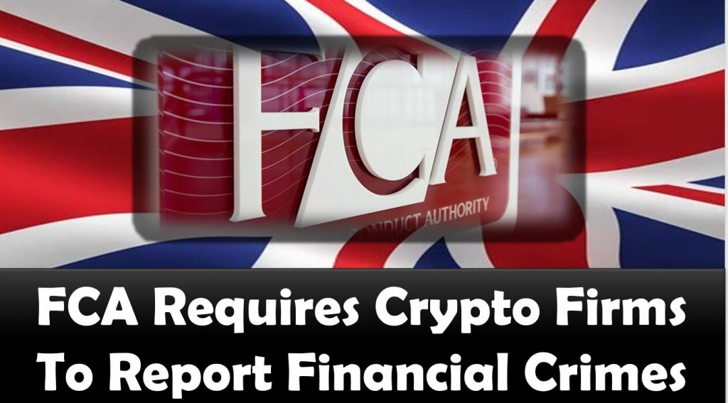FCA Requires Crypto Firms To Report Financial Crimes