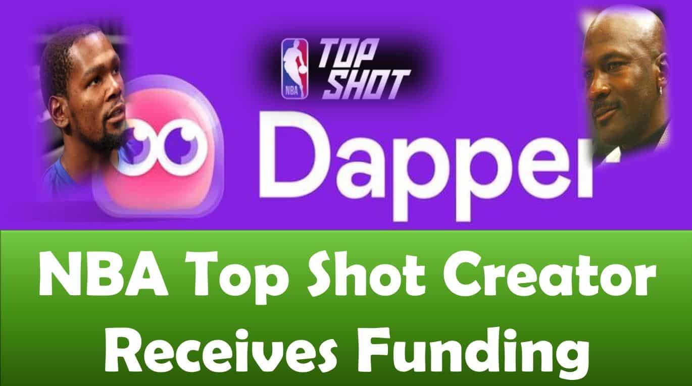 NBA Top Shot Creator Receives Funding