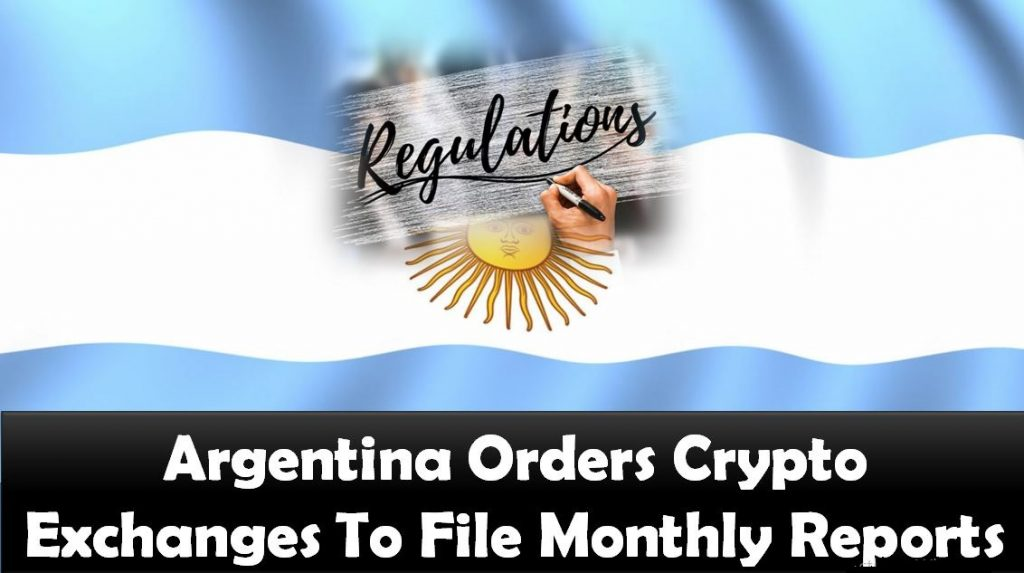 Argentina Orders Crypto Exchanges To File Monthly Reports