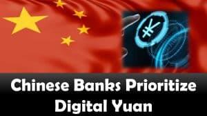 Chinese Banks Prioritize Digital Yuan