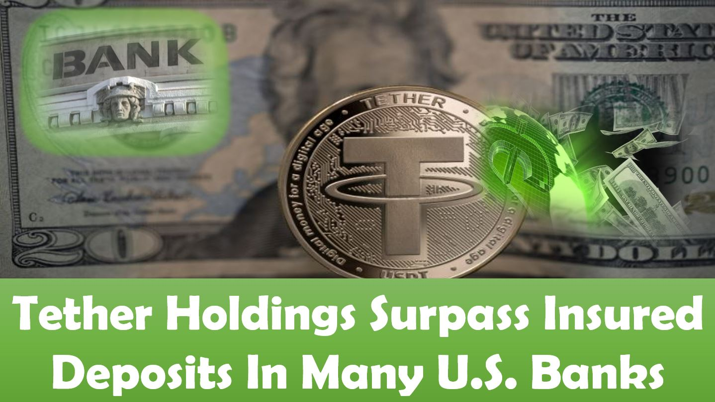 Tether Holdings Surpass Insured Deposits In Many U.S. Banks